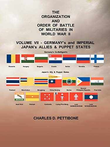 The Organization and Order or Battle of Militaries in World War II By Charles D Pettibone