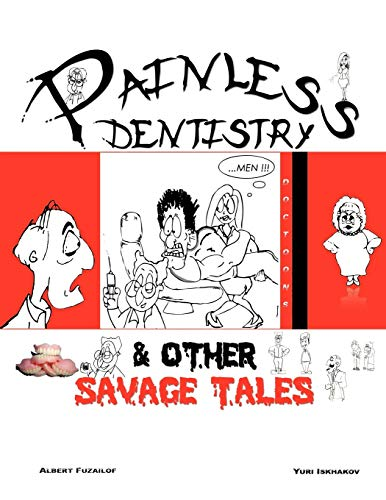 Painless Dentistry & Other Savage Tales By Albert Fuzailof