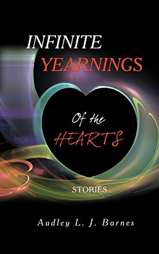 Infinite Yearnings By Audley L J Barnes