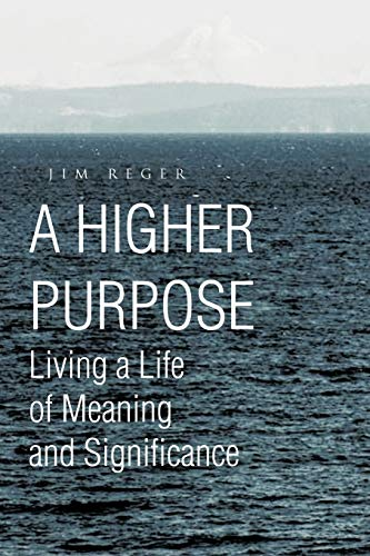A Higher Purpose By Jim Reger
