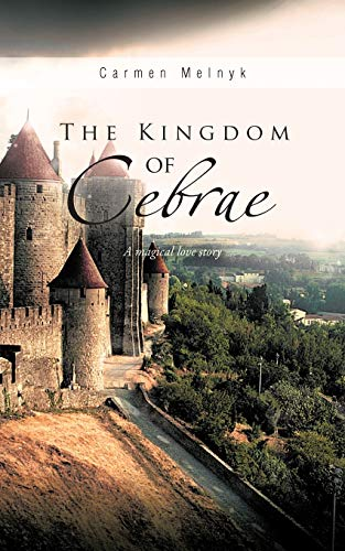 The Kingdom of Cebrae By Carmen Melnyk