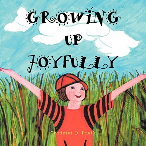 Growing Up Joyfully By Christel D Preik