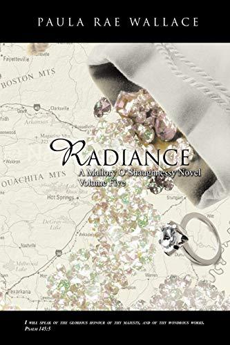 Radiance a Mallory O'Shaughnessy Novel By Paula Rae Wallace