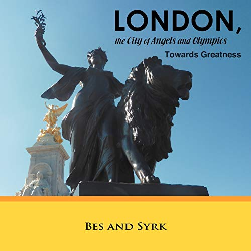London, the City of Angels and Olympics By Bes