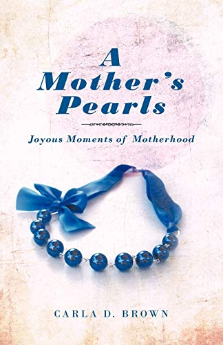 A Mother's Pearls By Carla D Brown