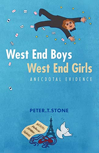 West End Boys West End Girls: Anecdotal Evidence By Peter T Stone