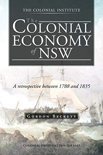 The Colonial Economy of Nsw By Gordon Beckett