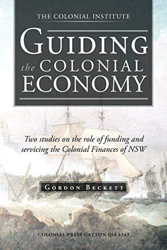 Guiding the Colonial Economy By Gordon Beckett