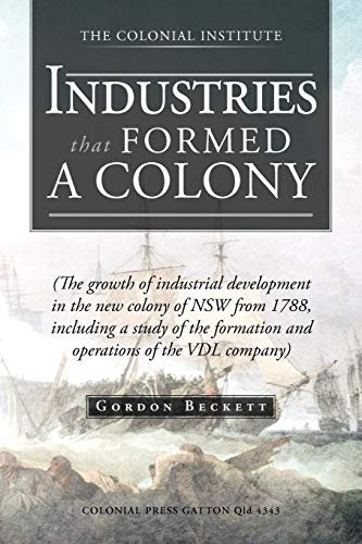 Industries That Formed a Colony By Gordon Beckett