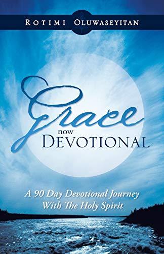 Grace Now Devotional By Rotimi Oluwaseyitan