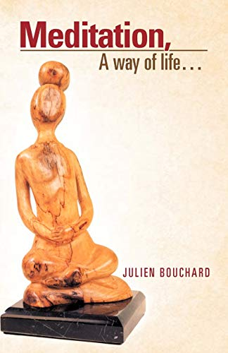 Meditation, a Way of Life... By Julien Bouchard