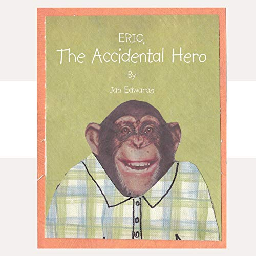 Eric the Accidental Hero By Jan Edwards