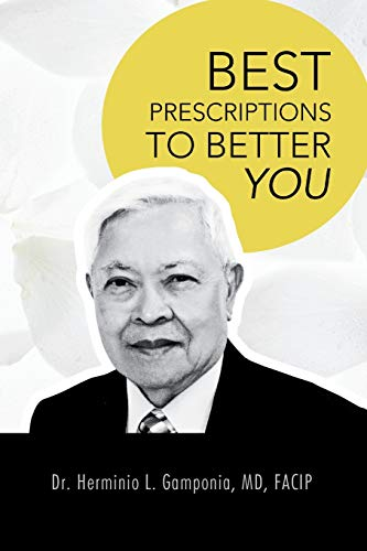 Best Prescriptions to Better You By Dr Herminio L Gamponia Facip, MD