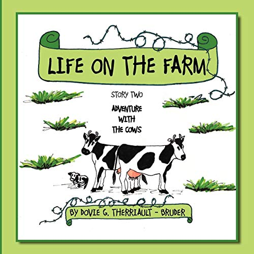 Life on the Farm By Dovie G. Therriault - Bruder