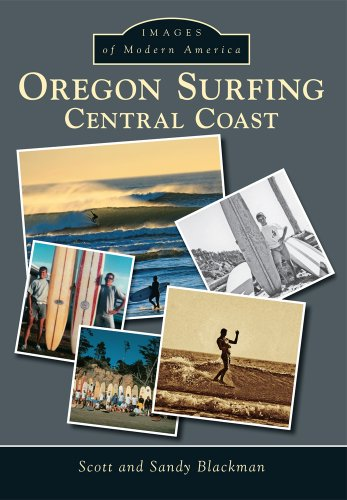 Oregon Surfing: Central Coast (Images of Modern America) By Scott Blackman