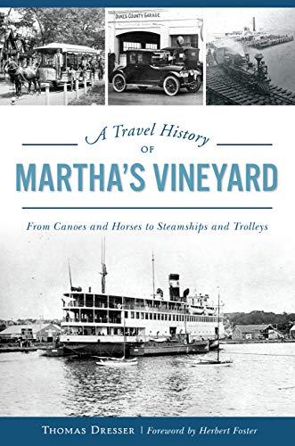 Travel History of Martha's Vineyard By Thomas Dresser
