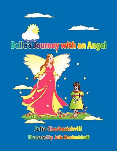 Bella's Journey with an Angel By Julie Cherkezishvili