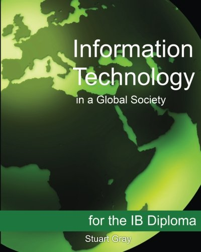 Information Technology in a Global Society for the Ib Diploma: Black and White Edition By Stuart Gray (Washington and Lee University)