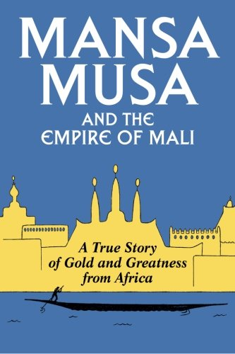 Mansa Musa and the Empire of Mali von P James Oliver