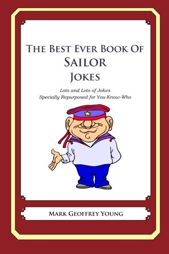 The Best Ever Book of Sailor Jokes By Mark Geoffrey Young