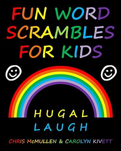 Fun Word Scrambles for Kids By Carolyn Kivett