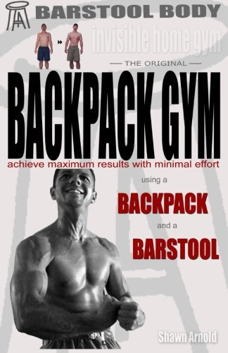 Barstool Body Invisible Home Gym the Original Backpack Gym By Shawn Arnold