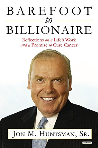 Barefoot to Billionaire By Jon M. Huntsman