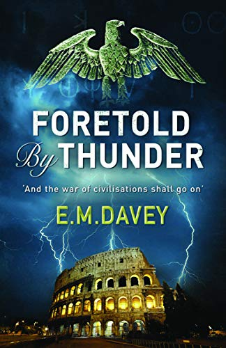 Foretold by Thunder By E. M. Davey