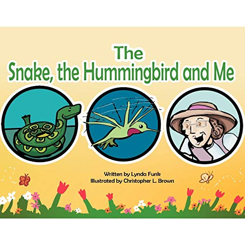 The Snake, The Humming Bird and Me By Lynda Funk