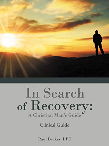 In Search of Recovery By Paul Becker LPC