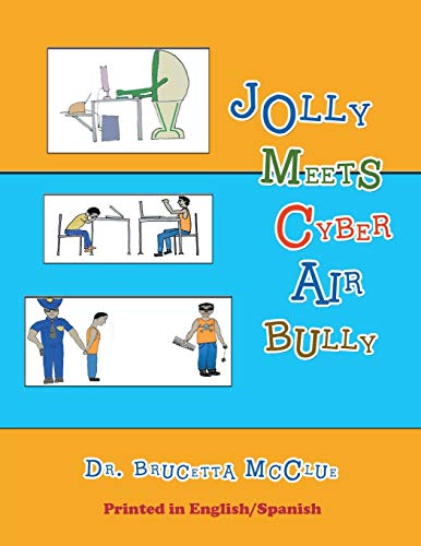 Jolly Meets Cyber Air Bully By Dr. Brucetta McClue Tate