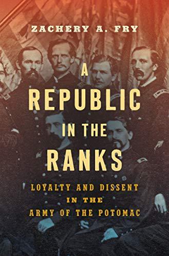 A Republic in the Ranks By Zachery A. Fry