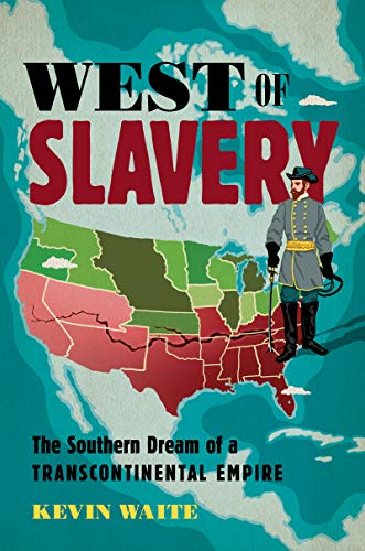 West of Slavery By Kevin Waite