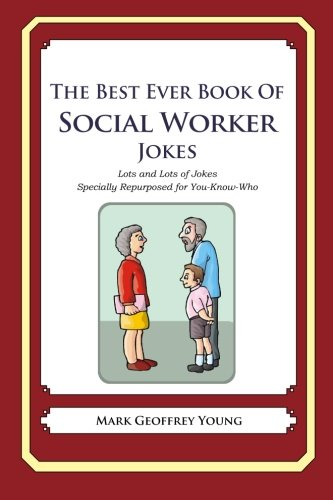 The Best Ever Book of Social Worker Jokes By Mark Geoffrey Young