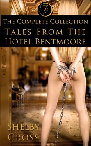 Tales from the Hotel Bentmoore: The Complete Collection By Shelby Cross
