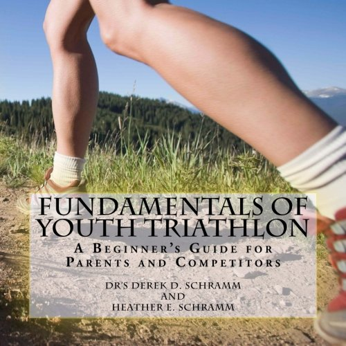 Fundamentals of Youth Triathlon By Dr Derek D Schramm