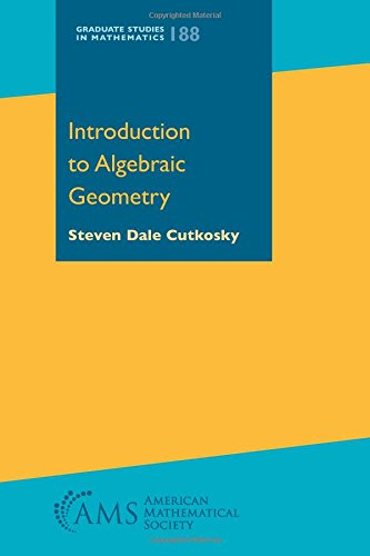Introduction to Algebraic Geometry By Steven Dale Cutkosky