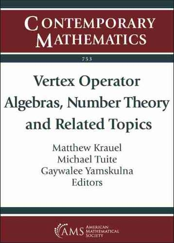 Vertex Operator Algebras, Number Theory and Related Topics By Matthew Krauel