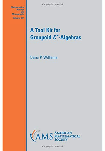 A Tool Kit for Groupoid $C^*$-Algebras By Dana P. Williams