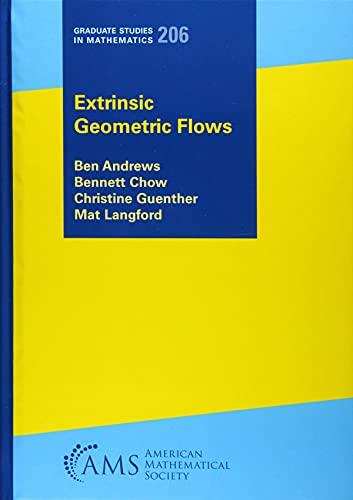 Extrinsic Geometric Flows By Ben Andrews