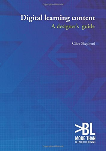 Digital learning content: a designer's guide By Clive Shepherd
