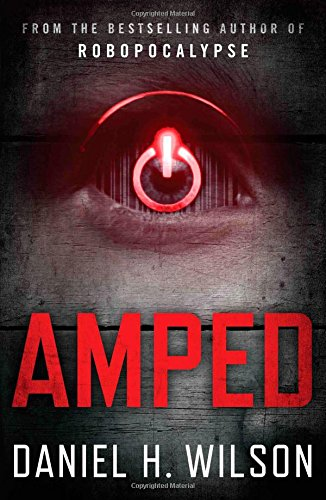 Amped By Daniel H Wilson