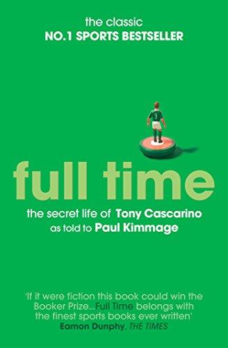 Full Time: The Secret Life of Tony Cascarino by Paul Kimmage