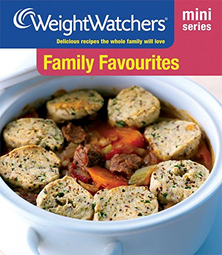 Family Favourites: Delicious Recipes the Whole Family Will Love by Weight Watchers