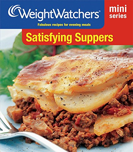 Satisfying Suppers: Fabulous Recipes for Evening Meals by Weight Watchers