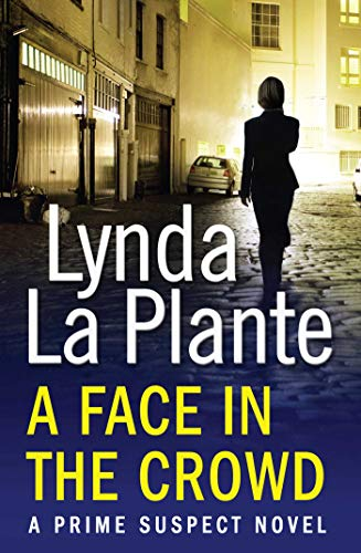 Prime Suspect 2: A Face in the Crowd by Lynda La Plante