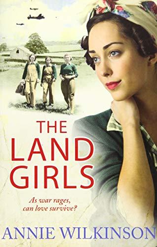 The Land Girls by Annie Wilkinson