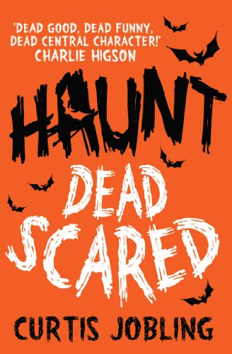 Haunt: Dead Scared by Curtis Jobling