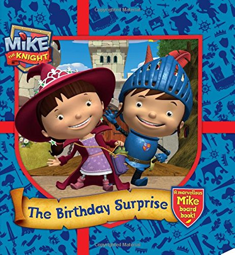 Mike the Knight: The Birthday Surprise By Simon & Schuster UK