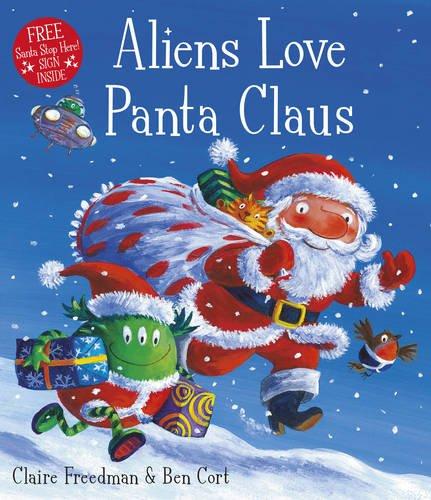 Aliens Love Panta Claus by Ben Cort